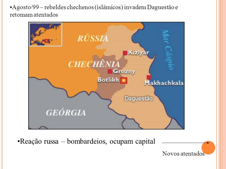 Reação russa – bombardeios, ocupam capital