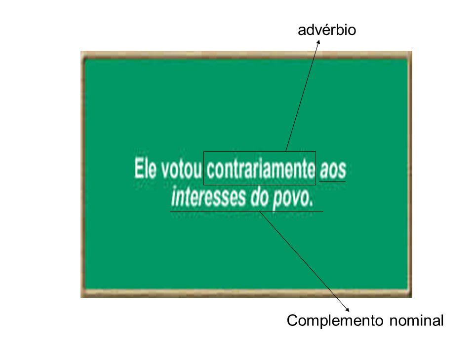 advérbio Complemento nominal
