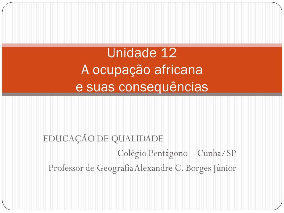 Unidade 12 A ocupação africana e suas consequências