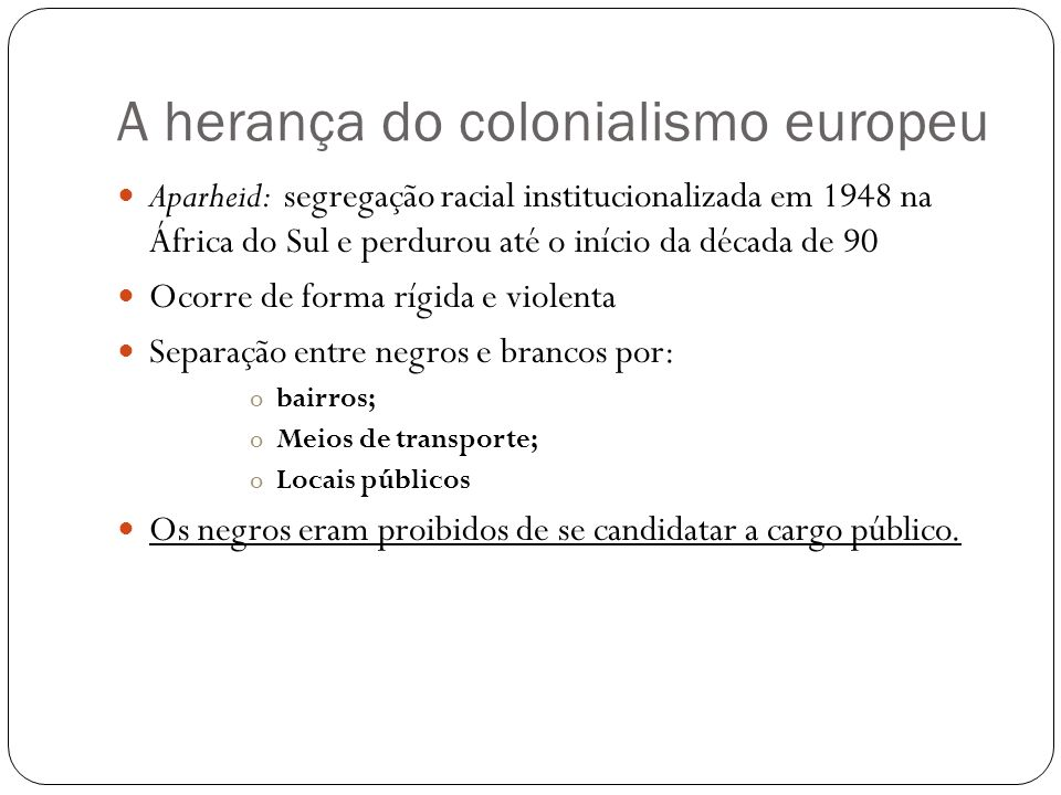 A herança do colonialismo europeu