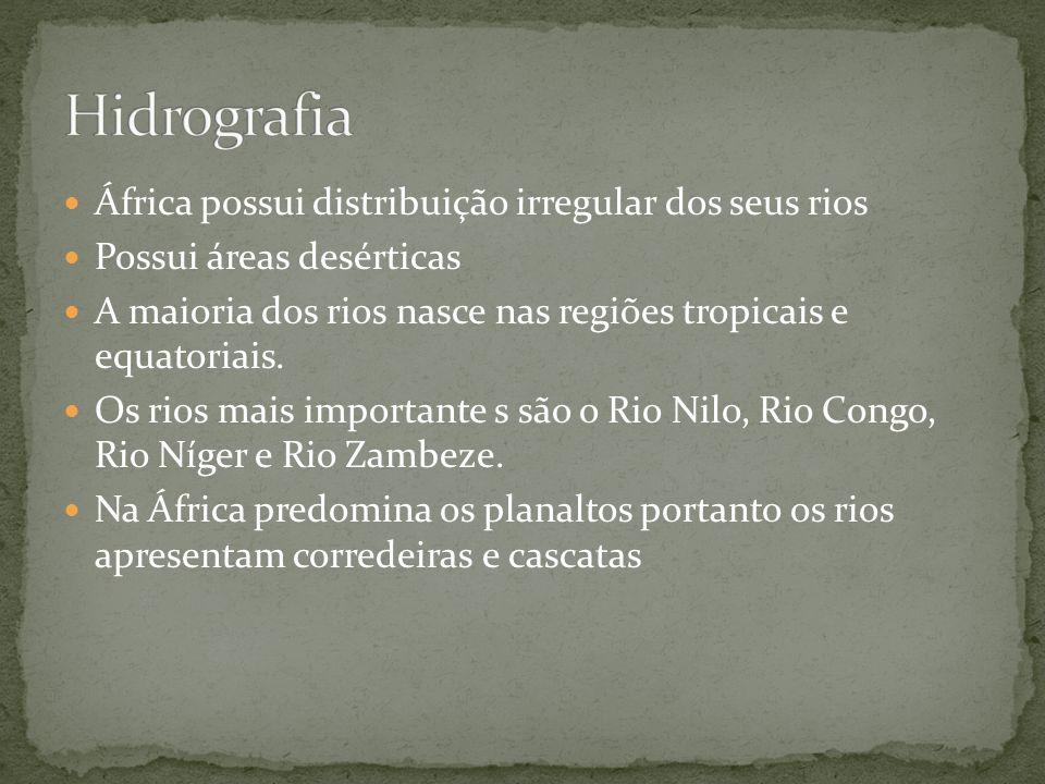 Hidrografia África possui distribuição irregular dos seus rios