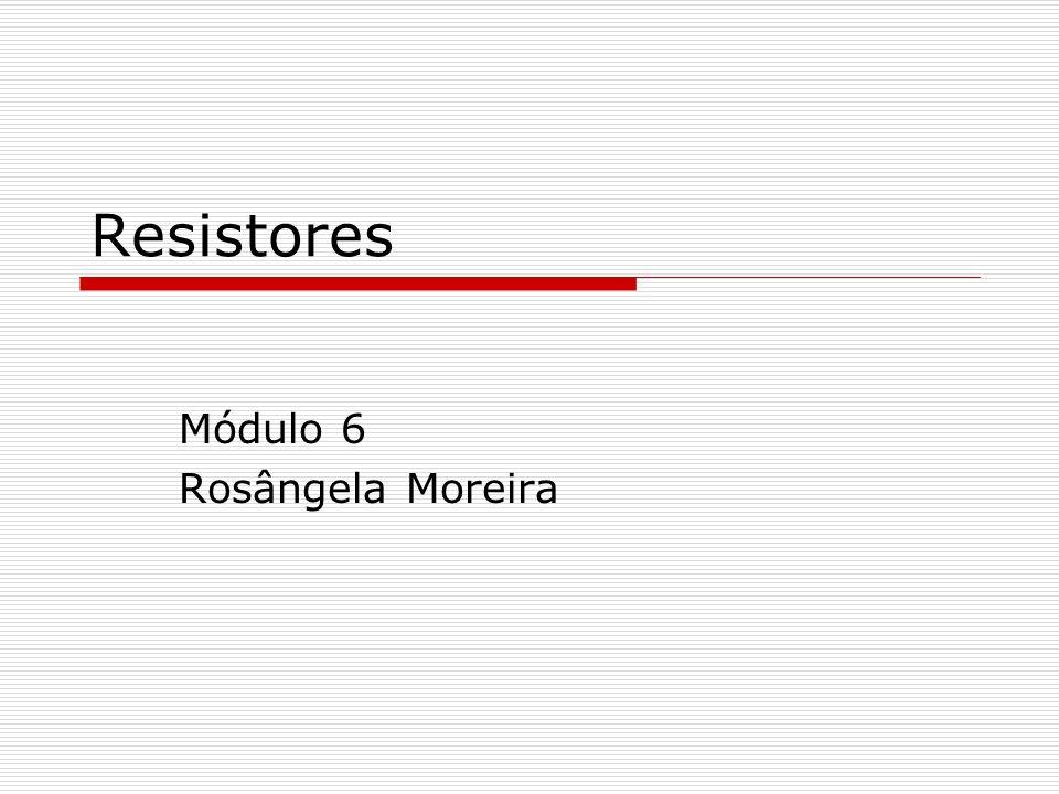 Módulo 6 Rosângela Moreira