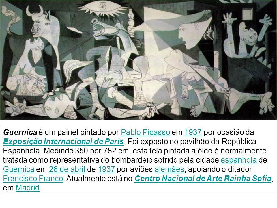 Guernica é um painel pintado por Pablo Picasso em 1937 por ocasião da Exposição Internacional de Paris.