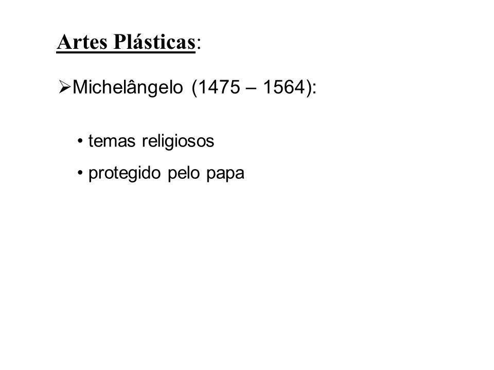 Artes Plásticas: Michelângelo (1475 – 1564): temas religiosos