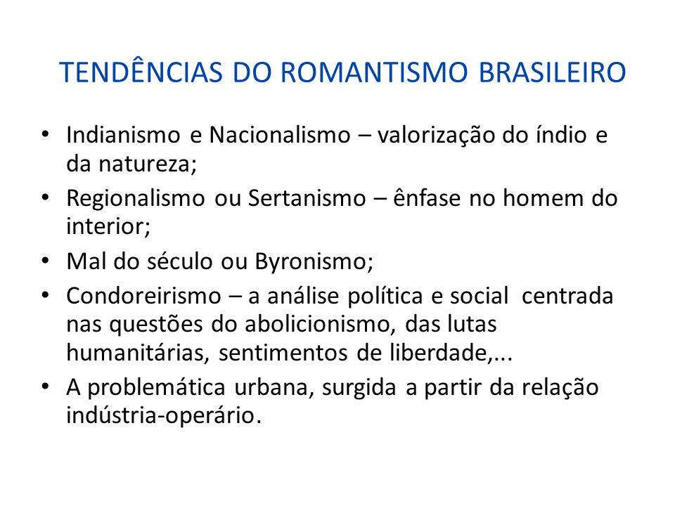 TENDÊNCIAS DO ROMANTISMO BRASILEIRO