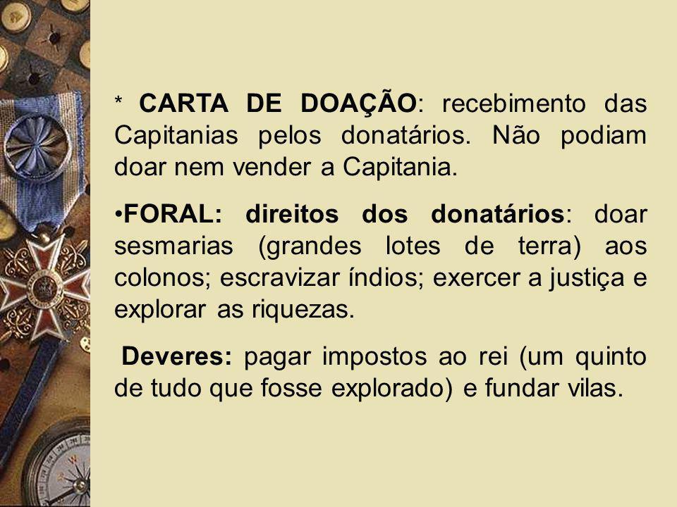 CARTA DE DOAÇÃO: recebimento das Capitanias pelos donatários