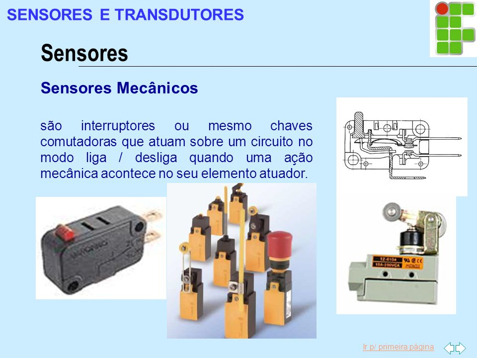 Sensores SENSORES E TRANSDUTORES Sensores Mecânicos