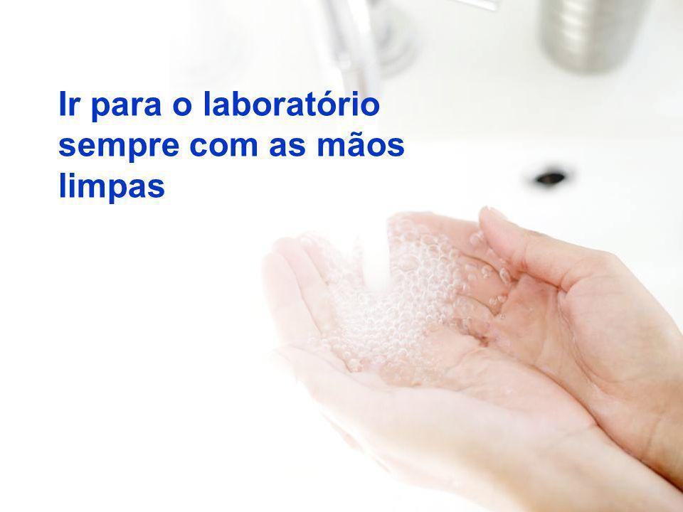Ir para o laboratório sempre com as mãos limpas