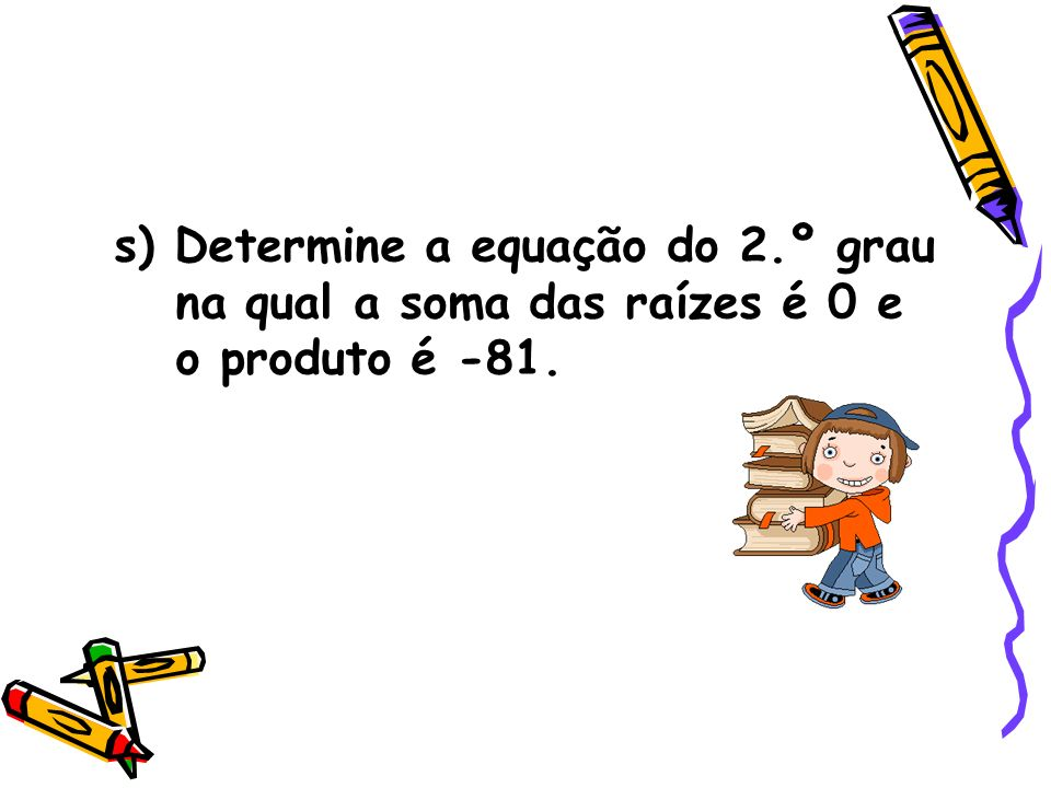 s) Determine a equação do 2