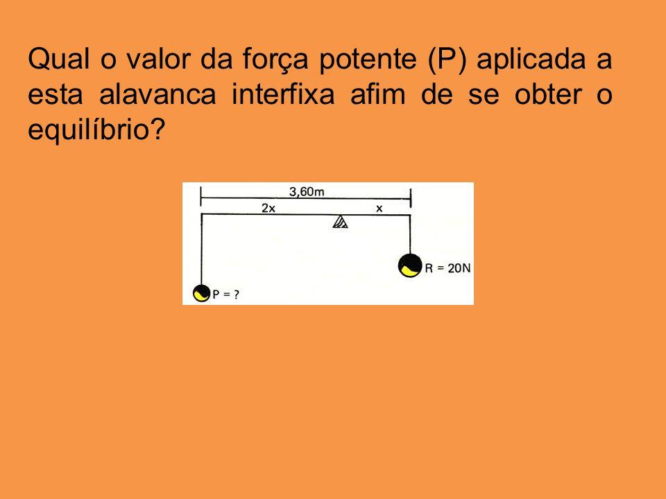 Qual o valor da força potente (P) aplicada a esta alavanca interfixa afim de se obter o equilíbrio
