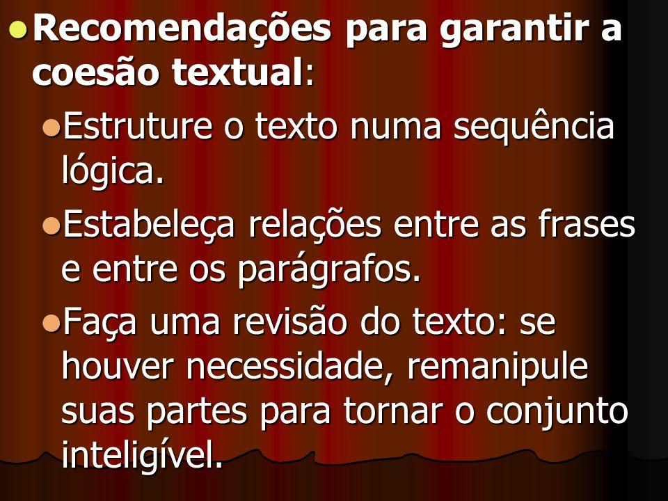 Recomendações para garantir a coesão textual:
