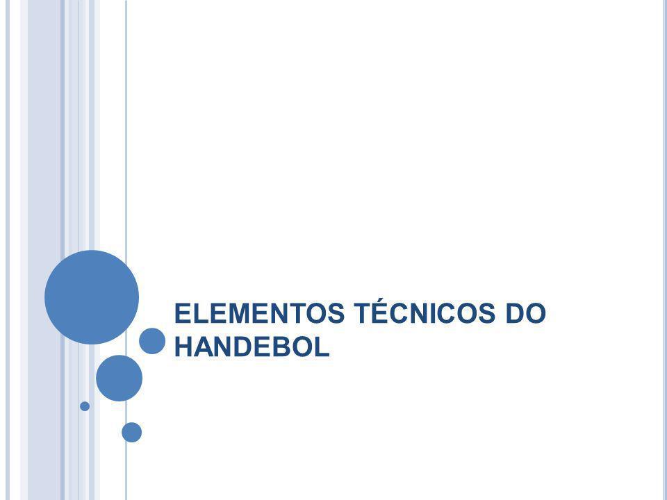 ELEMENTOS TÉCNICOS DO HANDEBOL