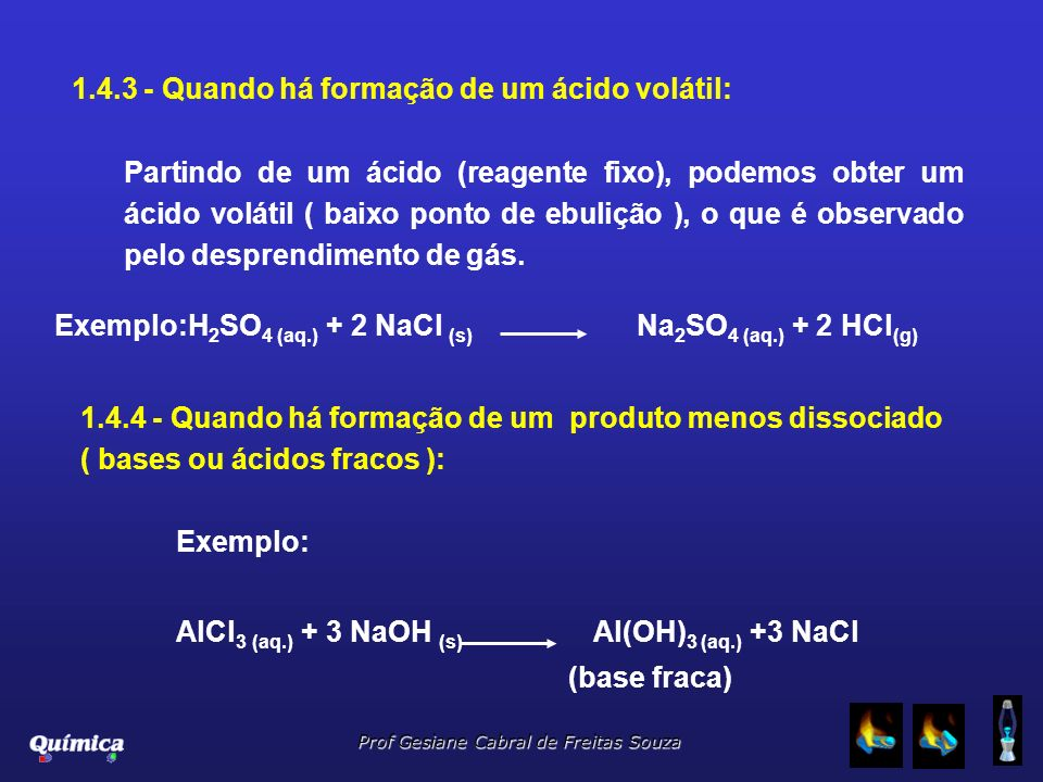 1.4.3 - Quando há formação de um ácido volátil: