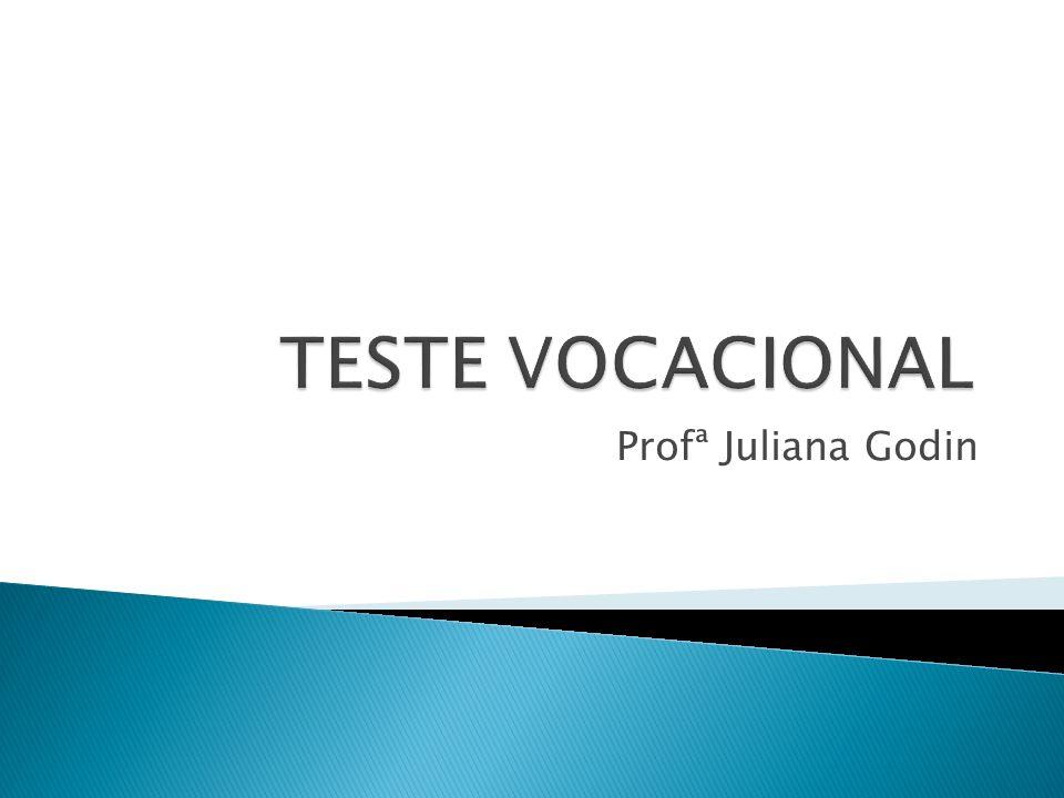 TESTE VOCACIONAL Profª Juliana Godin