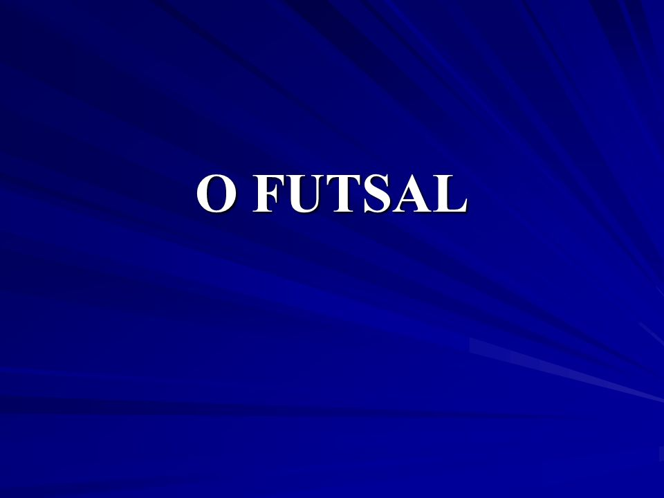 7875937ae1 O FUTSAL. - ppt video online carregar