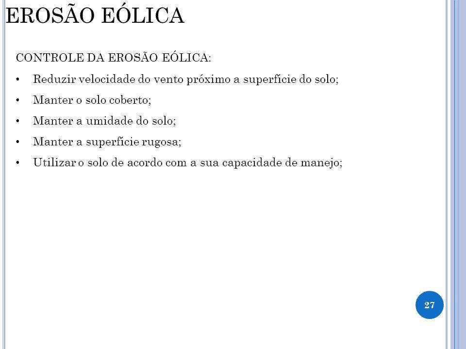 EROSÃO EÓLICA CONTROLE DA EROSÃO EÓLICA: