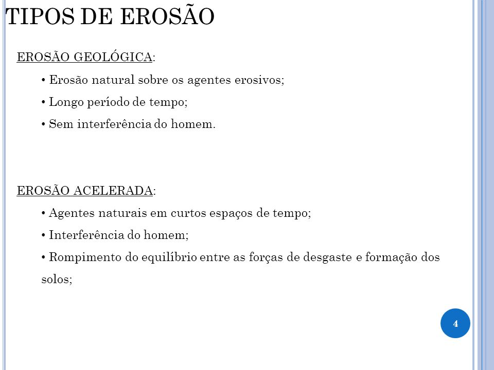 TIPOS DE EROSÃO EROSÃO GEOLÓGICA: