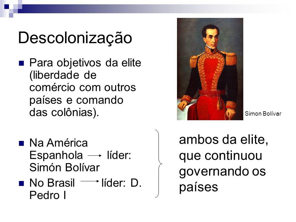 Descolonização ambos da elite, que continuou governando os países