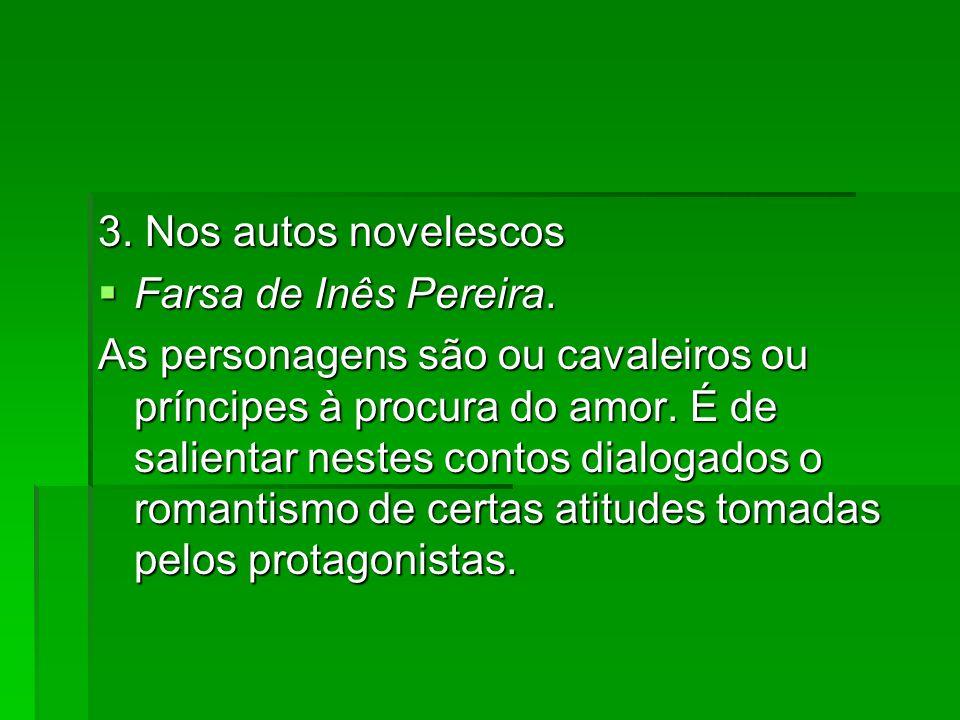 3. Nos autos novelescos Farsa de Inês Pereira.