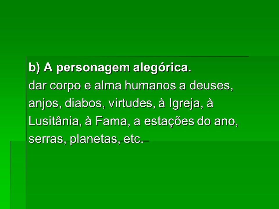 b) A personagem alegórica.