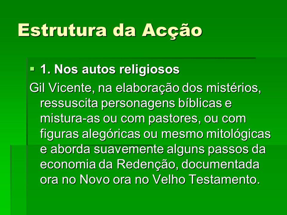Estrutura da Acção 1. Nos autos religiosos