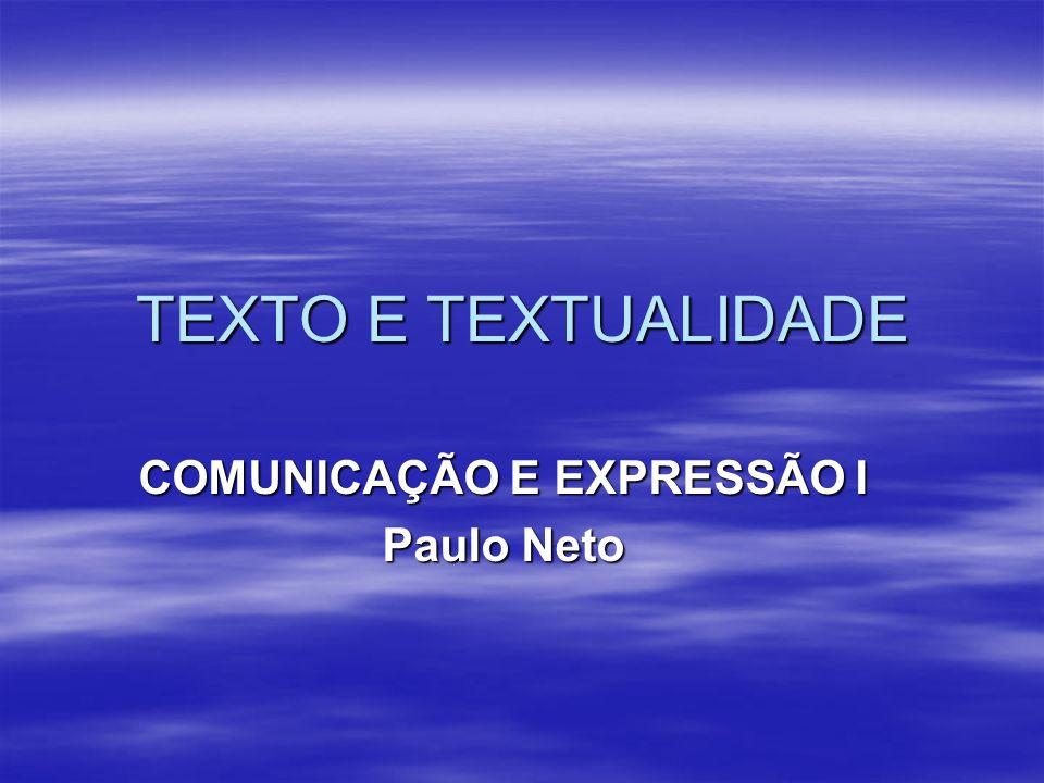 COMUNICAÇÃO E EXPRESSÃO I Paulo Neto
