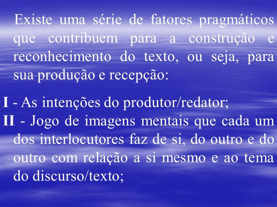 I - As intenções do produtor/redator;