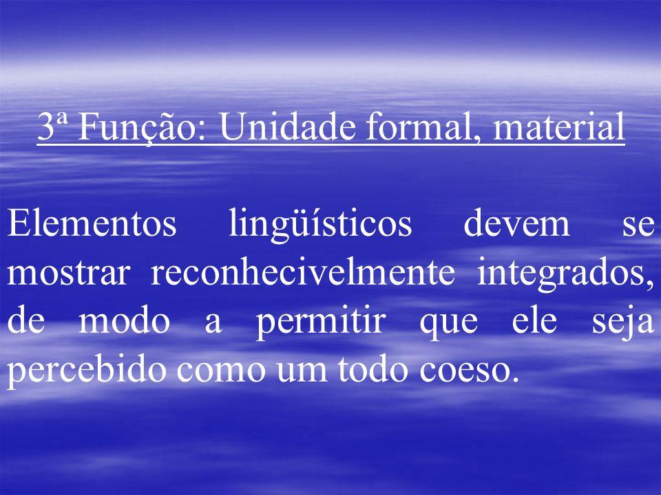 3ª Função: Unidade formal, material