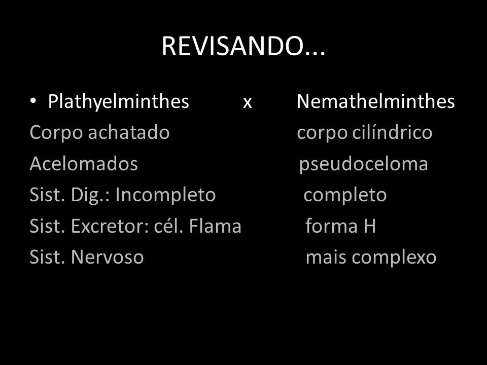 REVISANDO... Plathyelminthes x Nemathelminthes