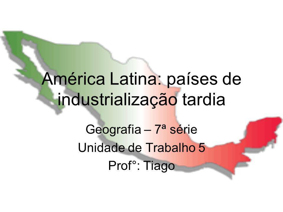 América Latina: países de industrialização tardia