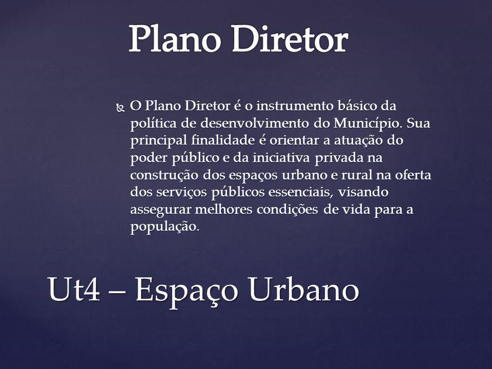 Plano Diretor Ut4 – Espaço Urbano