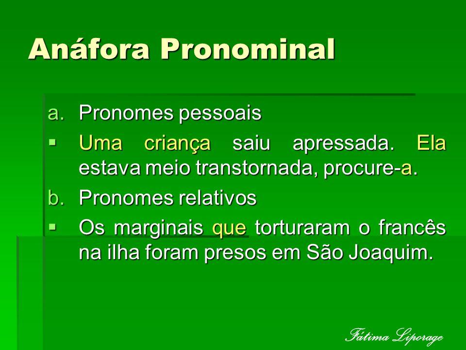 Anáfora Pronominal Fátima Liporage Pronomes pessoais