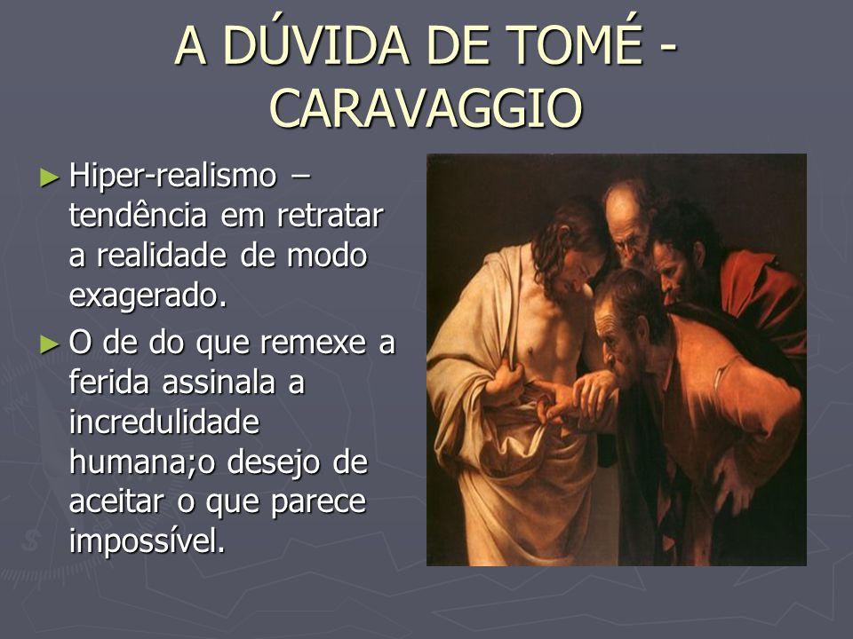 A DÚVIDA DE TOMÉ - CARAVAGGIO