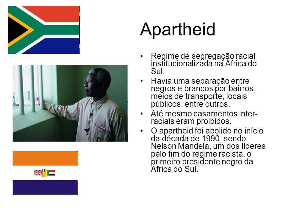 ApartheidRegime de segregação racial institucionalizada na África do Sul.