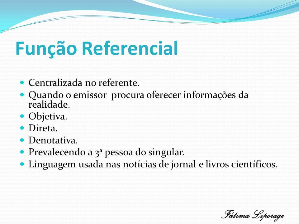 Função Referencial Fátima Liporage Centralizada no referente.