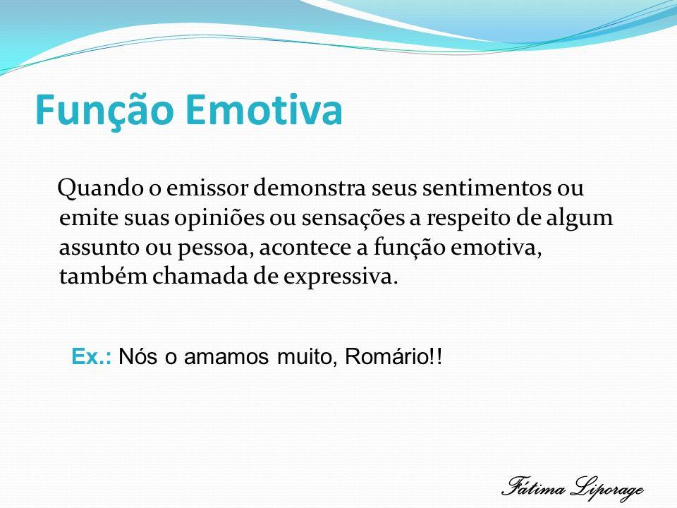 Ex.: Nós o amamos muito, Romário!!