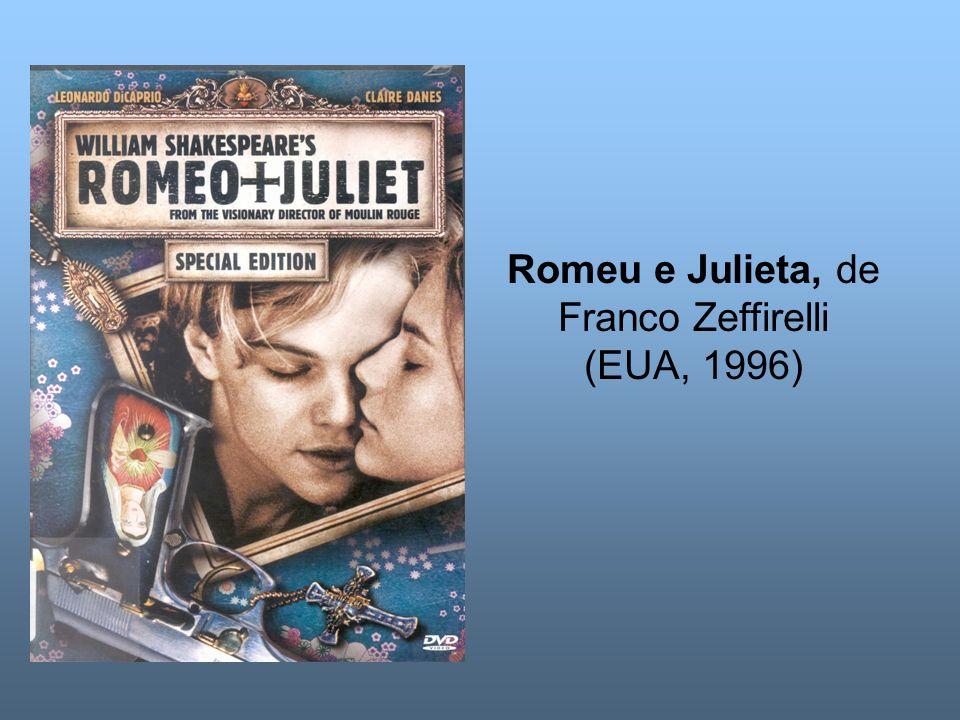 Romeu e Julieta, de Franco Zeffirelli (EUA, 1996)