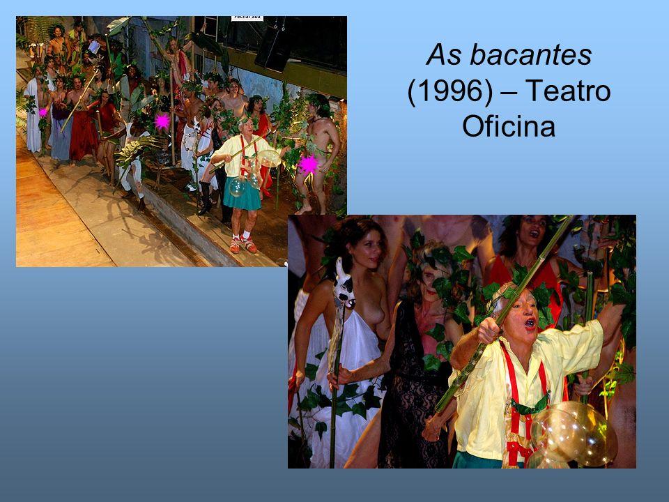 As bacantes (1996) – Teatro Oficina
