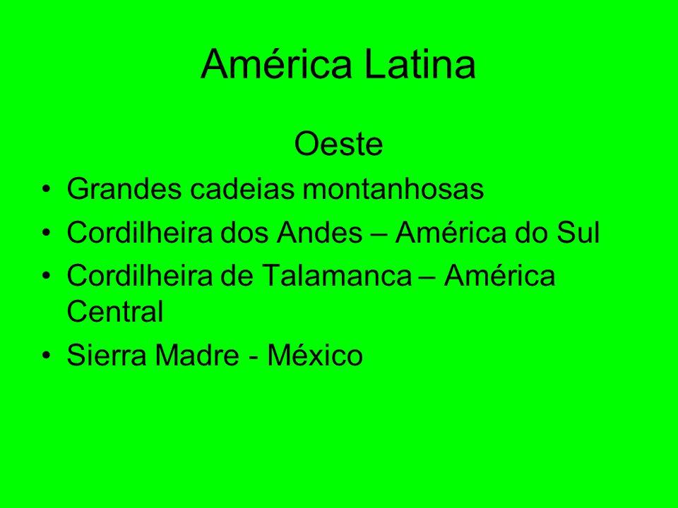 América Latina Oeste Grandes cadeias montanhosas