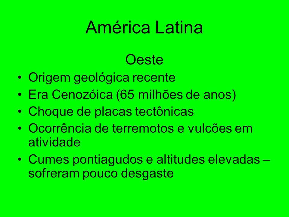América Latina Oeste Origem geológica recente