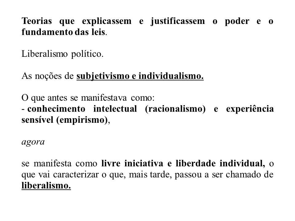 Teorias que explicassem e justificassem o poder e o fundamento das leis.
