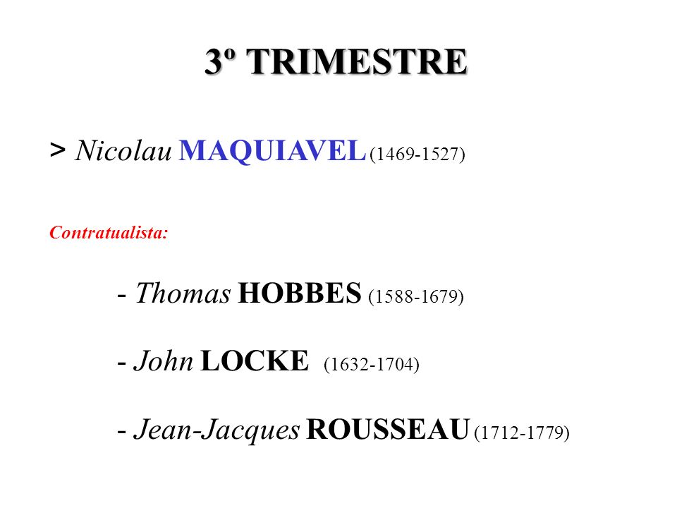 3º TRIMESTRE > Nicolau MAQUIAVEL (1469-1527)