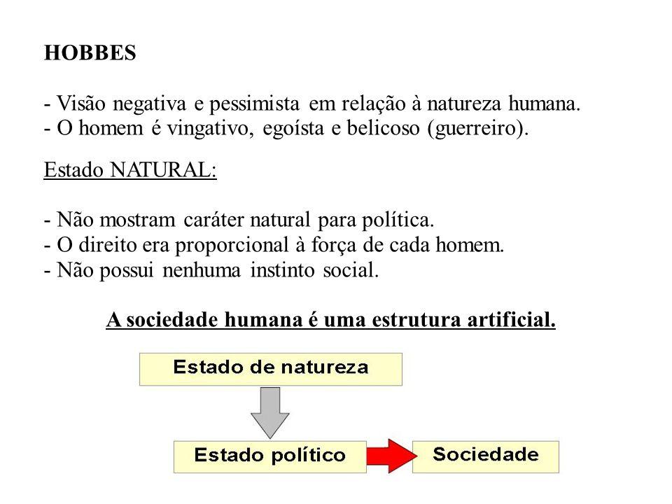 A sociedade humana é uma estrutura artificial.