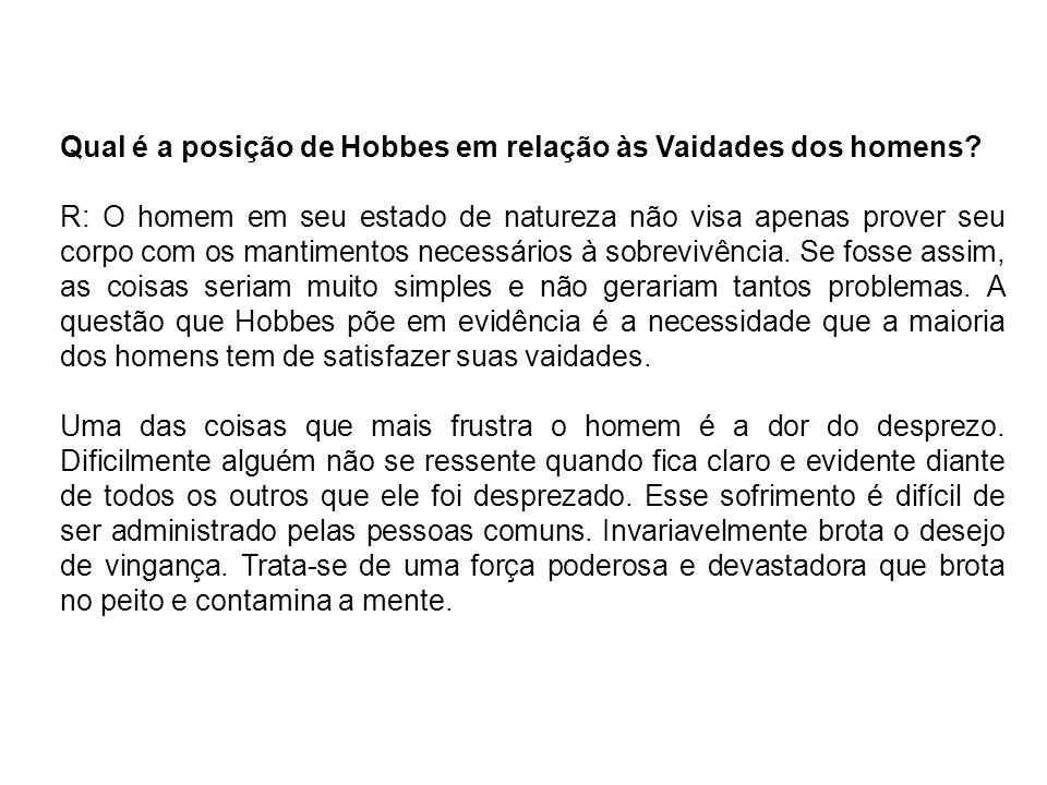 Qual é a posição de Hobbes em relação às Vaidades dos homens