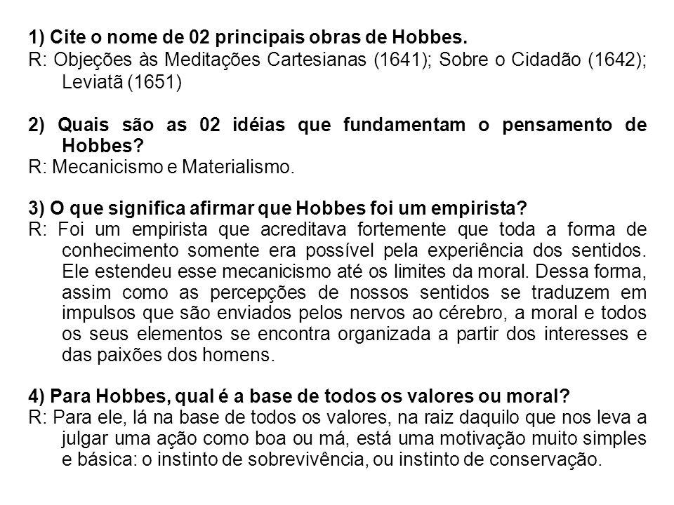 1) Cite o nome de 02 principais obras de Hobbes.