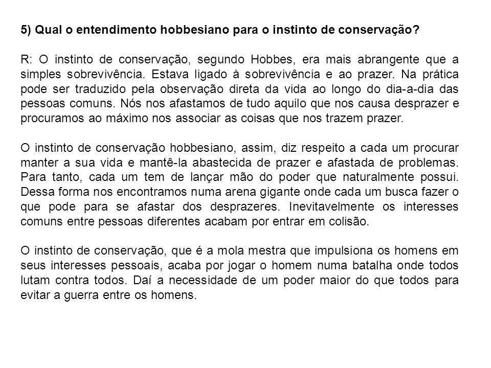 5) Qual o entendimento hobbesiano para o instinto de conservação