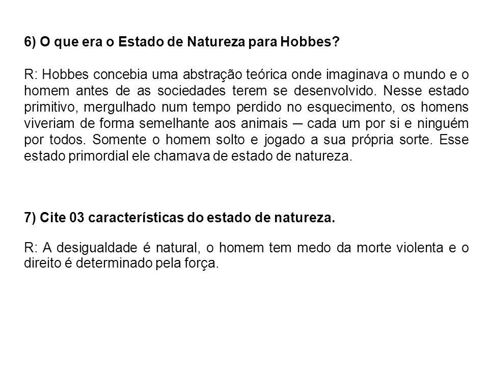 6) O que era o Estado de Natureza para Hobbes