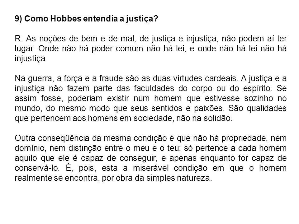 9) Como Hobbes entendia a justiça