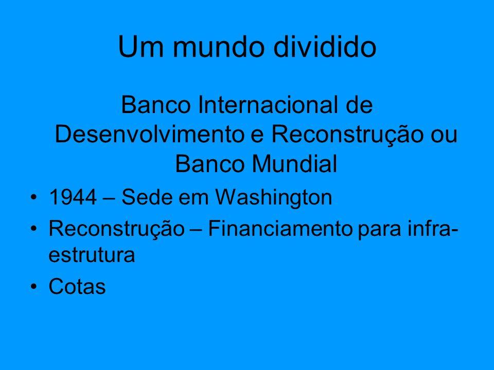 Banco Internacional de Desenvolvimento e Reconstrução ou Banco Mundial