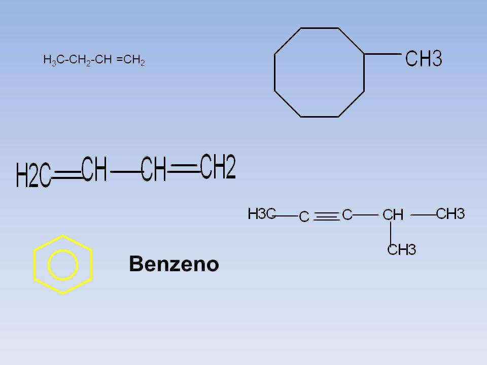 H3C-CH2-CH =CH2 Benzeno